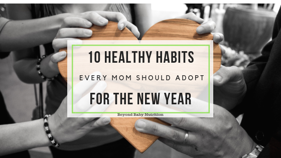 10 Healthy Habits Every Mom Should Adopt for the New Year