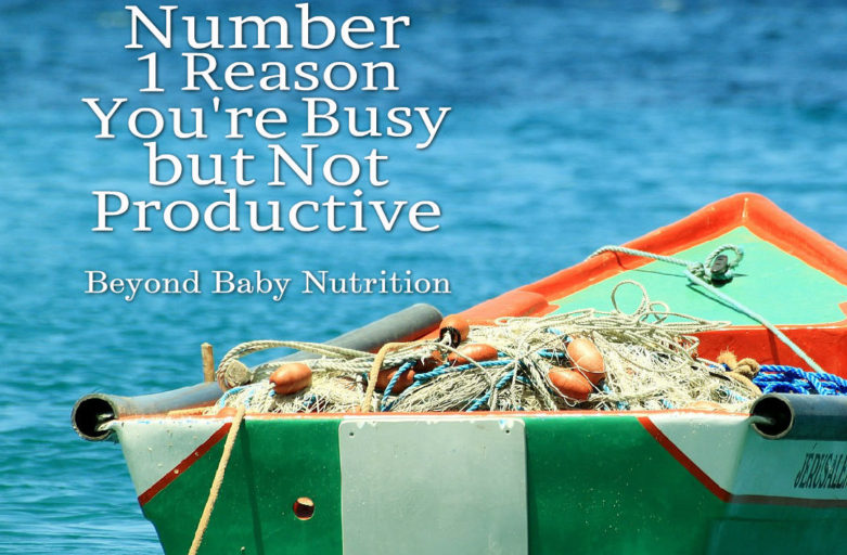Number 1 Reason You're Busy but Not Productive