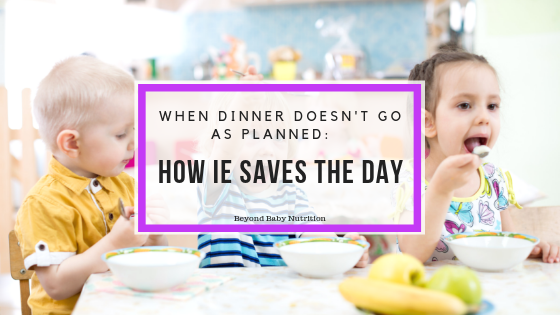 When Dinner Doesn't Go as Planned: How Intuitive Eating Saves the Day