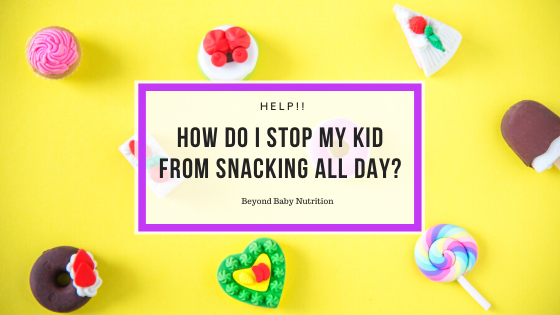 How do I stop my kid from snacking all day?