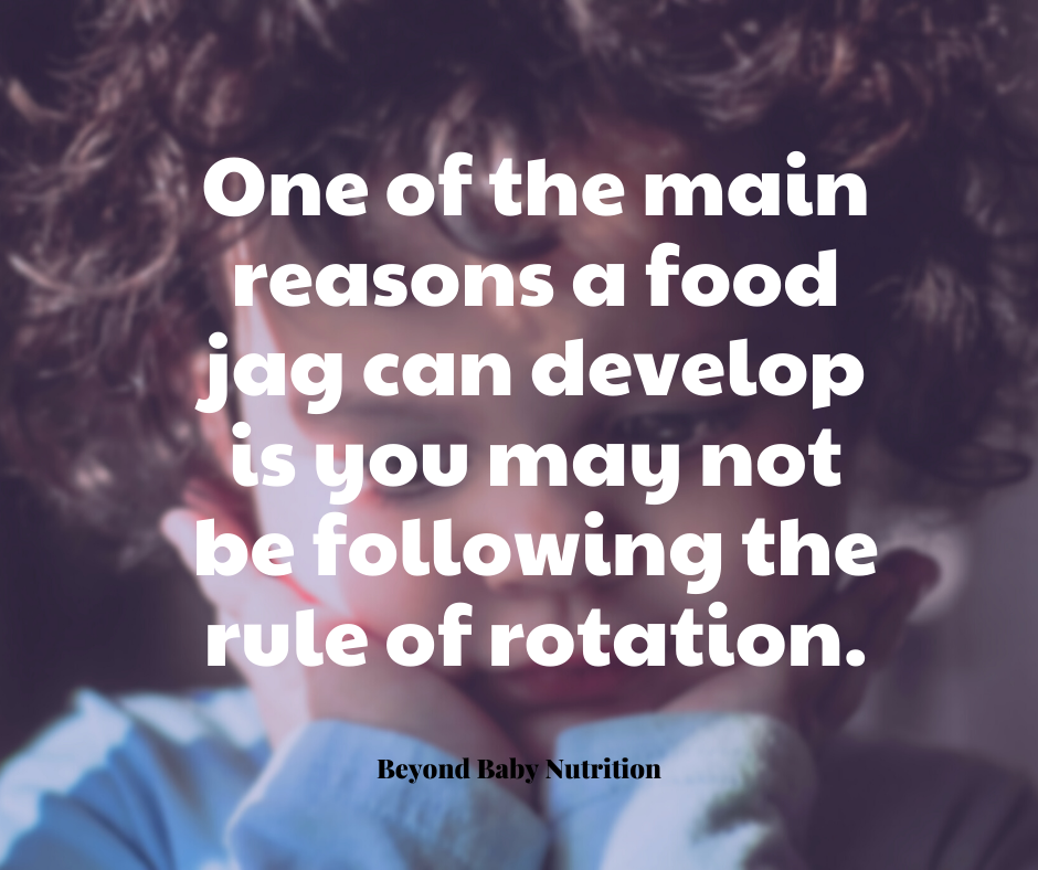 Quote laid over an image of a child thinking: One of the main reasons a food jag can develop is you may not be following the rule of rotation.