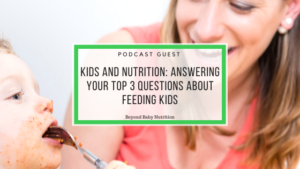 Kids and Nutrition: Your Top 3 Questions