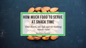 how much food to serve at snack time