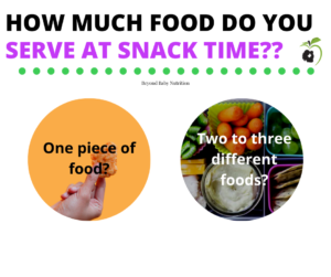 How much food do you serve at snack time, one piece or three?